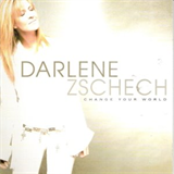 Change Your World Lyrics Darlene Zschech