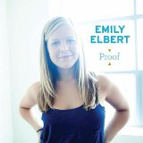 Proof Lyrics Emily Elbert