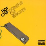 Coming On Strong Lyrics Hot Chip