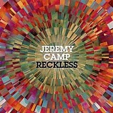 Reckless (Single) Lyrics Jeremy Camp