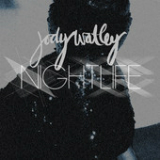 Nightlife (Single) Lyrics Jody Watley