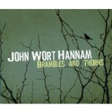 Brambles And Thorns Lyrics John Wort Hannam