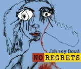 No Regrets Lyrics Johnny Dowd