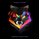 Black Fever (Single) Lyrics Jordan Bratton