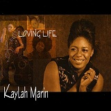 Loving Life Lyrics Kaylah Marin