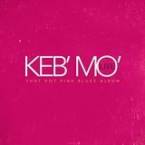 Live - That Hot Pink Blues Album Lyrics Keb' Mo'