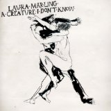 A Creature I Don't Know Lyrics Laura Marling
