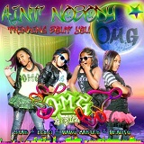 Ain't Nobody Thinking Bout You (Single) Lyrics OMG Girlz