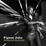 Dragon Slayer Lyrics Pigeon John