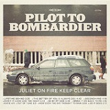 Juliet On Fire Keep Clear Lyrics Pilot to Bombardier