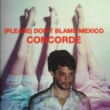 Concorde Lyrics (Please) Don't Blame Mexico