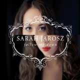 Follow Me Down Lyrics Sarah Jarosz