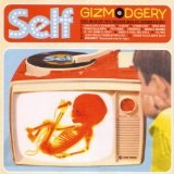 Gizmodgery Lyrics Self