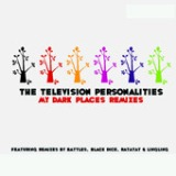 My Dark Places Remixes - EP Lyrics Television Personalities