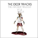 The Archer Trilogy Pt. 3 Lyrics The Deer Tracks