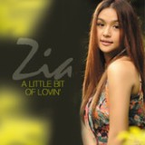 Little Bit of Lovin Lyrics Zia Quizon
