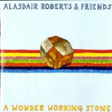 A Wonder Working Stone Lyrics Alasdair Roberts & Friends