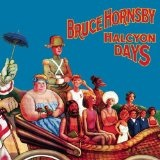 Halcyon Days Lyrics Bruce Hornsby