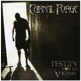 Testify For My Victims Lyrics Carnal Forge