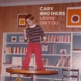 Lovin' On You Lyrics Cary Brothers