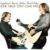 Some Things Don't Come Easy Lyrics England Dan & John Ford Coley