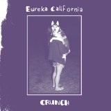 CRUNCH Lyrics EUREKA CALIFORNIA