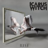 Rise Lyrics Icarus Witch