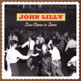 Last Chance to Dance Lyrics John Lilly