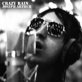 Crazy Rain Lyrics Joseph Arthur