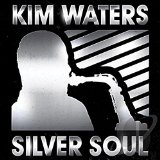 Silver Soul Lyrics Kim Waters