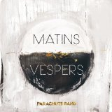 Matins : Vespers Lyrics Parachute Band