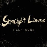 Half Gone (Single) Lyrics Straight Lines