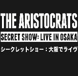 Secret Show Live In Osaka Lyrics The Aristocrats