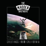 Greetings From California Lyrics The Madden Brothers