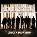 Unlock Your Mind Lyrics The Soul Rebels