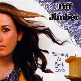 Burning At Both Ends Lyrics Tiff Jimber