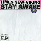Stay Awake (EP) Lyrics Times New Viking
