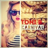 Carnival (Single) Lyrics Toni B.