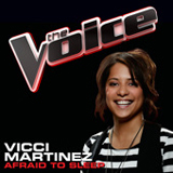 Afraid To Sleep (The Voice Performance) (Single) Lyrics Vicci Martinez