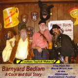 Barnyard Bedlam: A Cock and Bull Story Lyrics Bedlam Bards