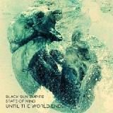 Until The World Ends Lyrics Black Sun Empire & State Of Mind