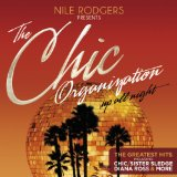 Nile Rodgers Presents: The Chic Organization Up All Night [The Greatest Hits] Lyrics Chic
