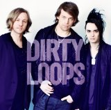 Loopified  Lyrics Dirty Loops