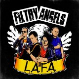 L. A. F. A. Lyrics Filthy Angels