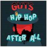 Hip Hop After All Lyrics Guts