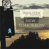 New Tomorrow Lyrics Irish Stew Of Sindidun
