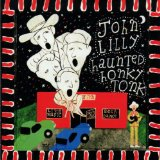 Haunted Honky Tonk Lyrics John Lilly