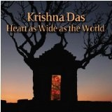 Heart As Wide As The World Lyrics Krishna Das