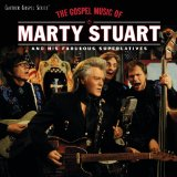 The Gospel Music of Marty Stuart Lyrics Marty Stuart