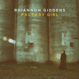 Factory Girl (EP) Lyrics Rhiannon Giddens
